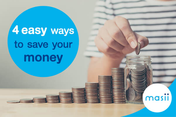 4 easy ways to save your money