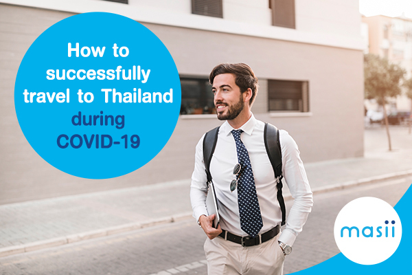 How to successfully travel to Thailand during COVID-19 pandemic